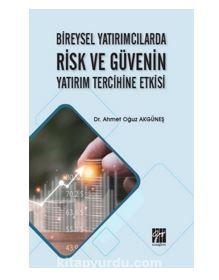 Bireysel Yatırımcılarda Risk ve Güvenin Yatırım Tercihine Etkisi PDF Kitap İndir