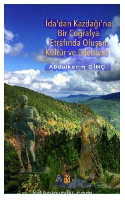 İda'dan Kazdağı'na Bir Coğrafya Etrafında Oluşan Kültür Ve Edebiyat PDF Kitap İndir