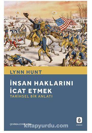 İnsan Haklarını İcat Etmek: Tarihsel Bir Anlatı PDF Kitap İndir
