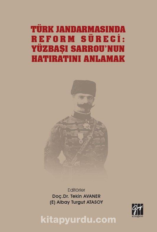 Türk Jandarmasında Reform Süreci: Yüzbaşı Sarrou'nun Hatıratını Anlamak PDF Kitap İndir