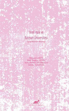 Yerel Halk ve Batman Üniversitesi / Karşılıklı Beklentilerin Belirlenmesi PDF Kitap İndir