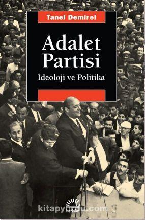 Adalet Partisi İdeoloji ve Politika PDF Kitap İndir