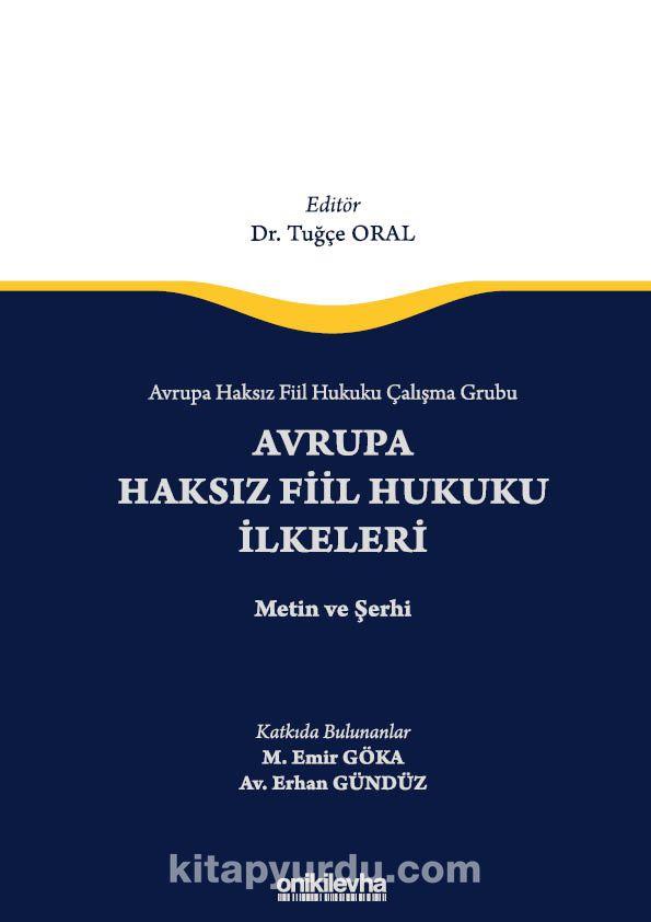 Avrupa Haksız Fiil Hukuku Çalışma Grubu Avrupa Haksız Fiil Hukukunun İlkeleri - Metin ve Şerhi PDF Kitap İndir