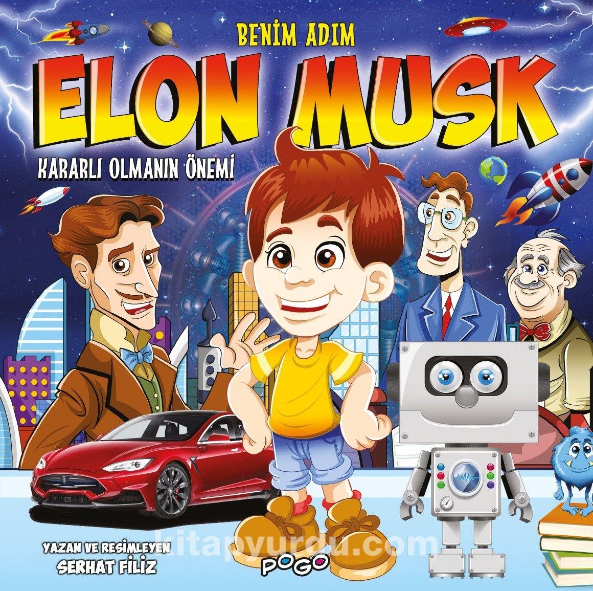 Benim Adım Elon Musk / Kararlı Olmanın Önemi PDF Kitap İndir