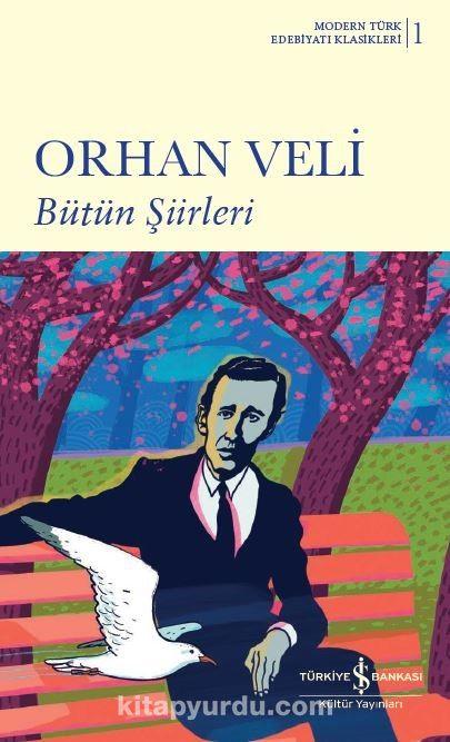 Bütün Şiirleri / Orhan Veli (Ciltli) PDF Kitap İndir
