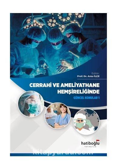 Cerrahi Ve Ameliytahane Hemşireliğinde Güncel Konular 1 PDF Kitap İndir