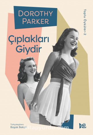 Çıplakları Giydir / Dorothy Parker Toplu Öyküler 2 PDF Kitap İndir