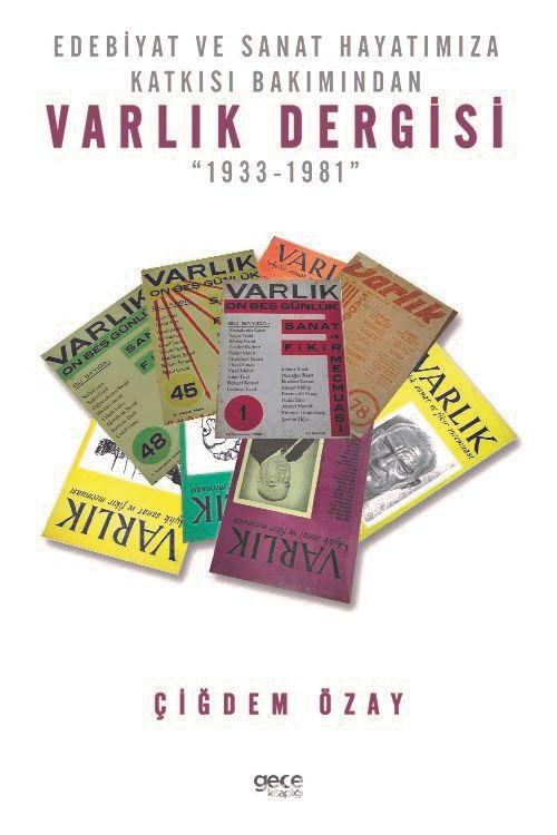 """Edebiyat ve Sanat Hayatımıza Katkısı Bakımından Varlık Dergisi """"1933-1981"""" PDF Kitap İndir"""