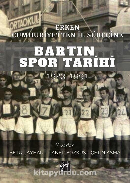 Erken Cumhuriyetten İl Sürecine Bartın Spor Tarihi 1923-1991 PDF Kitap İndir