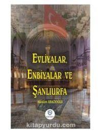 Evliyalar, Enbiyalar Ve Şanlıurfa PDF Kitap İndir