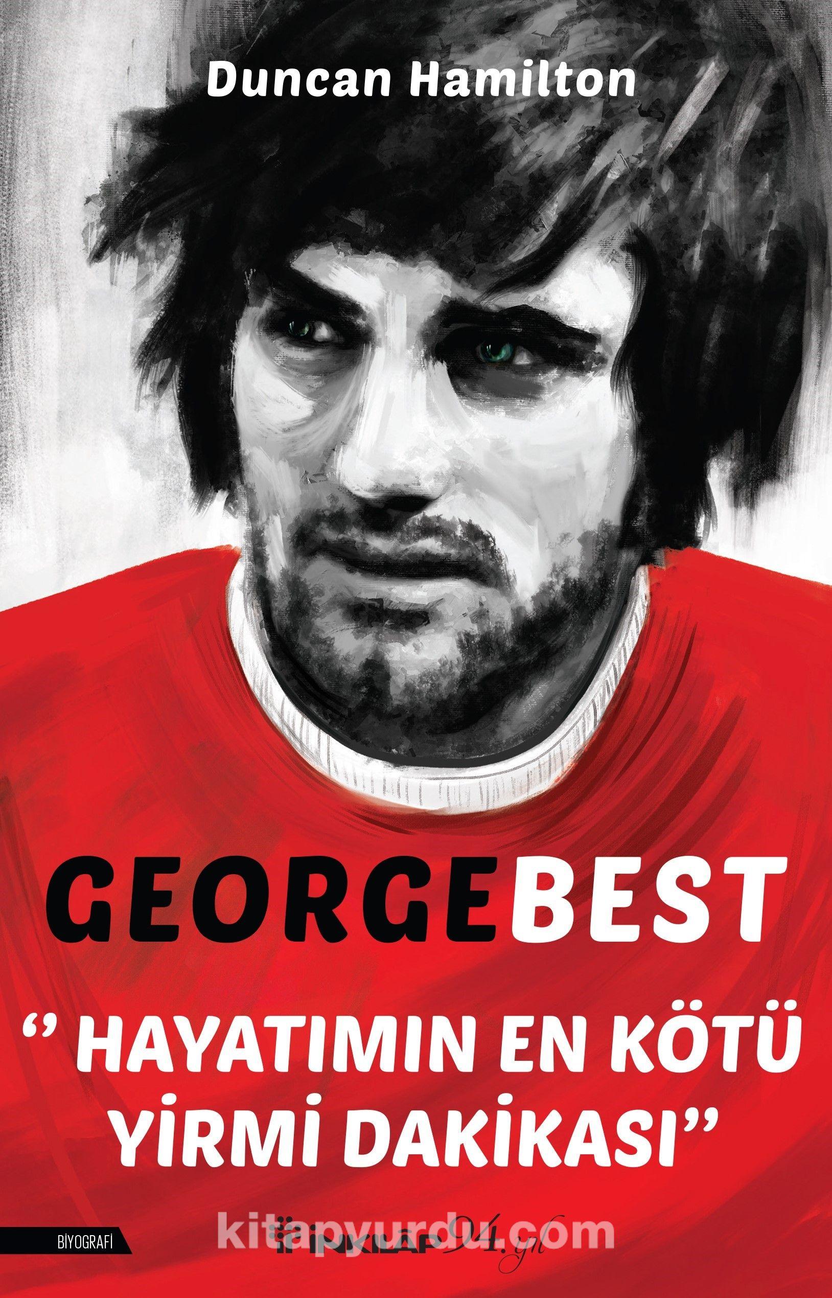 George Best - Hayatımın En Kötü Yirmi Dakikası PDF Kitap İndir