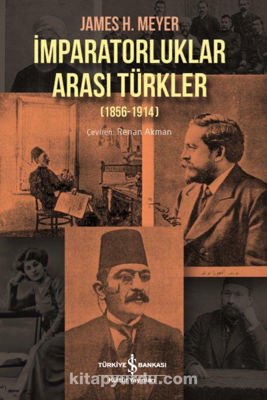 İmparatorluklar Arası Türkler (1856-1914) PDF Kitap İndir