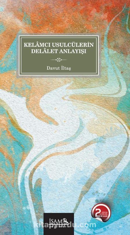 Kelamcı Usulcülerin Delalet Anlayışı PDF Kitap İndir