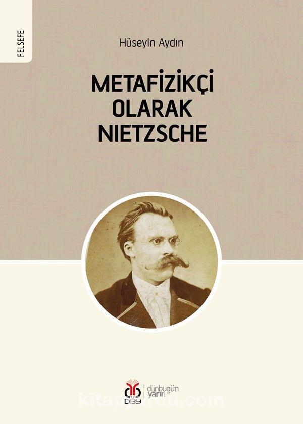 Metafizikçi Olarak Nietzsche PDF Kitap İndir