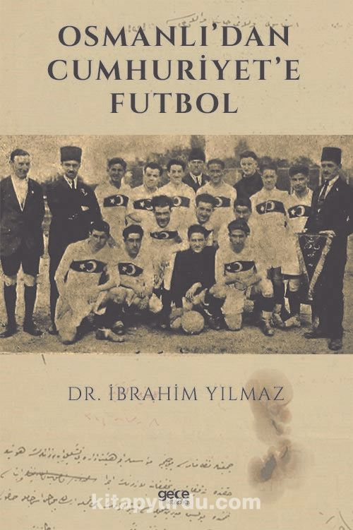 Osmanlı'dan Cumhuriyet'e Futbol PDF Kitap İndir