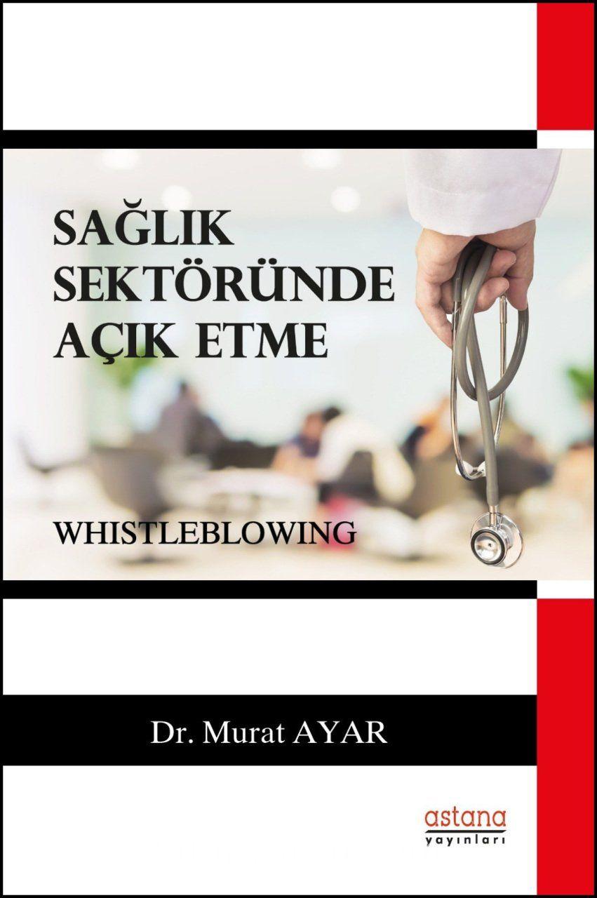 Sağlık Sektöründe Açık Etme (Whistleblowing) PDF Kitap İndir