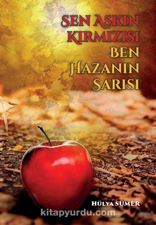 Sen Aşkın Kırmızısı Ben Hazanın Sarısı PDF Kitap İndir