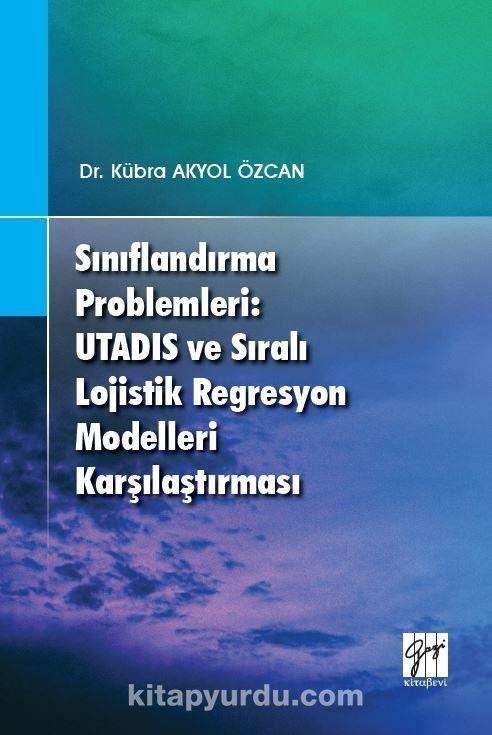 Sınıflandırma Problemleri: Utadıs ve Sıralı Lojistik Regresyon Modelleri Karşılaştırması PDF Kitap İndir