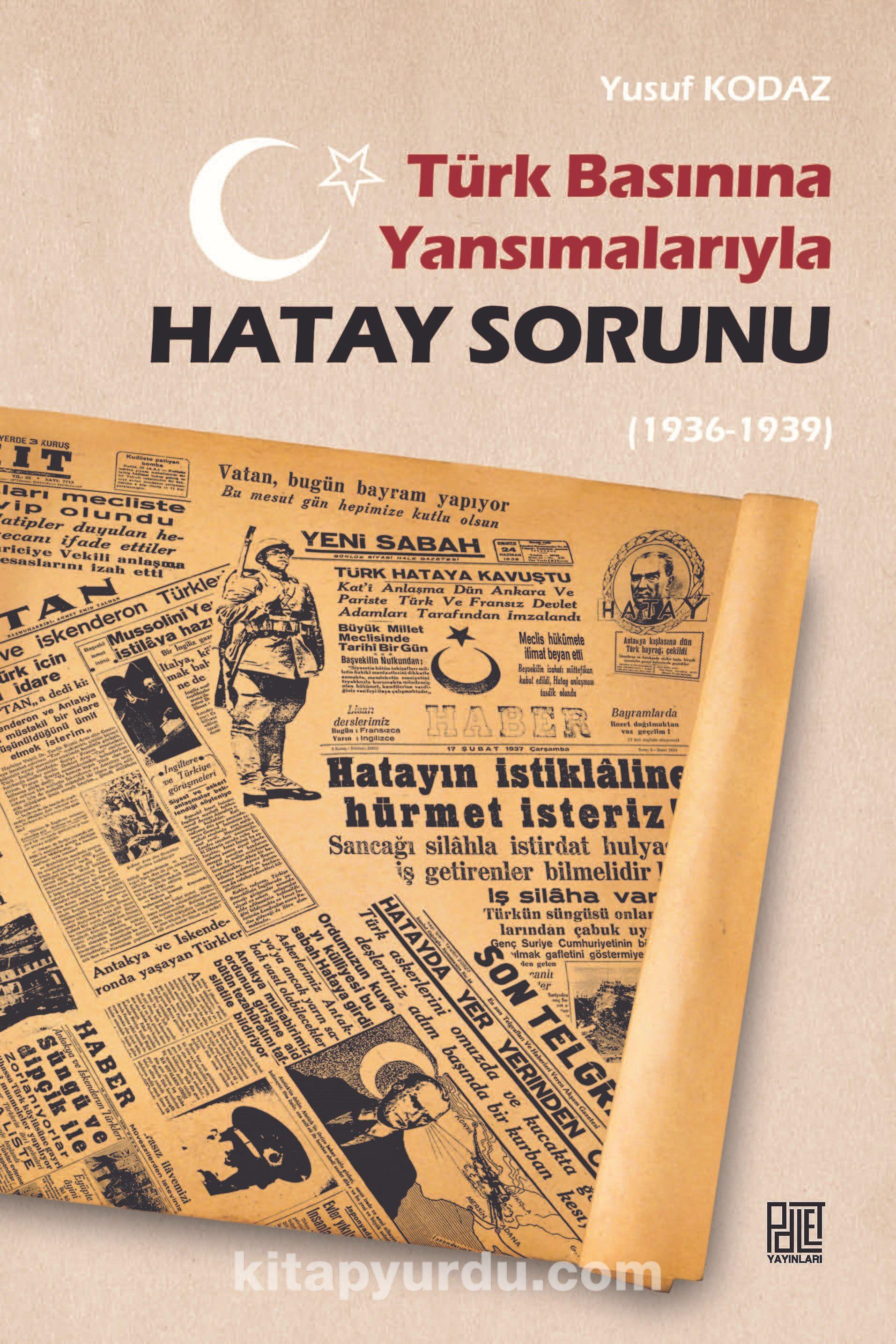 Türk Basınına Yansımalarıyla Hatay Sorunu(1936-1939) PDF Kitap İndir