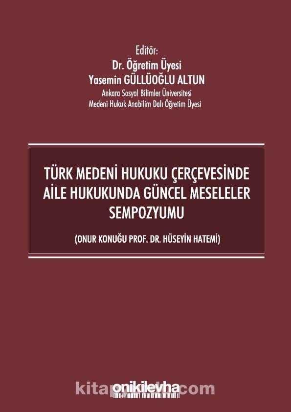 Türk Medeni Hukuku Çerçevesinde Aile Hukukunda Güncel Meseleler Sempozyumu (Onur Konuğu Prof. Dr. Hüseyin Hatemi) PDF Kitap İndir