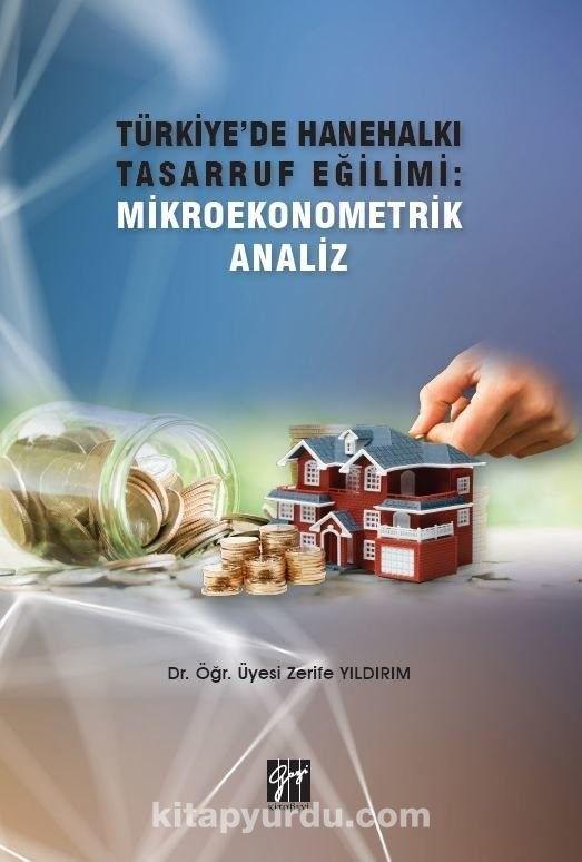 Türkiye'de Hanehalkı Tasarruf Eğilimi: Mikroekonometrik Analiz PDF Kitap İndir