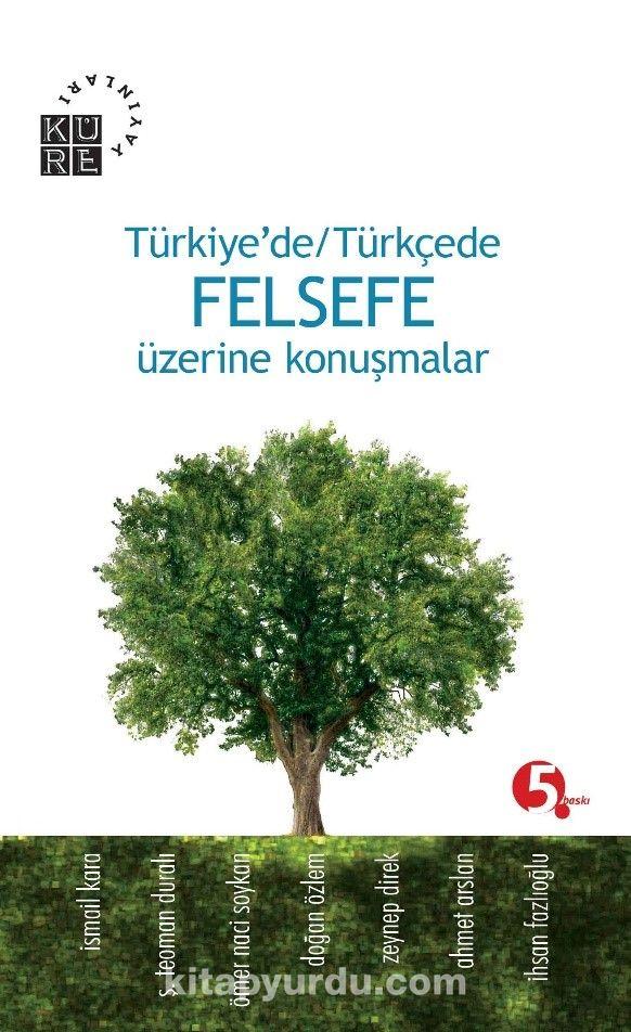 Türkiye'de Türkçe Felsefe Üzerine Konuşmalar PDF Kitap İndir
