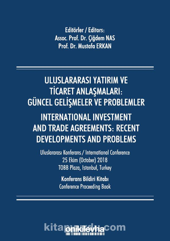 Uluslararası Yatırım ve Ticaret Anlaşmaları: Güncel Gelişmeler ve Problemler / Internatıonal Investment And Trade Agreements: Recent Developments And Problems PDF Kitap İndir