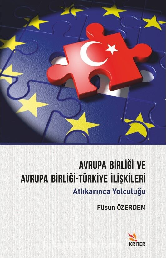 Avrupa Birliği ve Avrupa Birliği-Türkiye İlişkileri PDF Kitap İndir