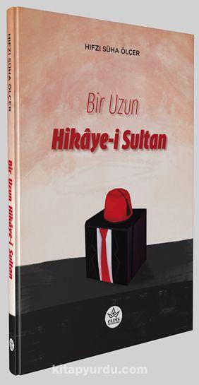 Bir Uzun Hikaye-i Sultan PDF Kitap İndir