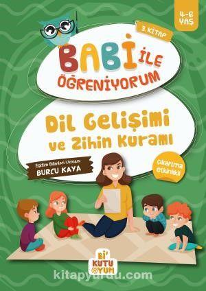 Dil Gelişimi ve Zihin Kuramı / Babi İle Öğreniyorum 3. Kitap (4-6 Yaş) PDF Kitap İndir