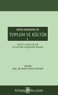 Doğu Karadeniz'de Toplum Ve Kültür 1 PDF Kitap İndir