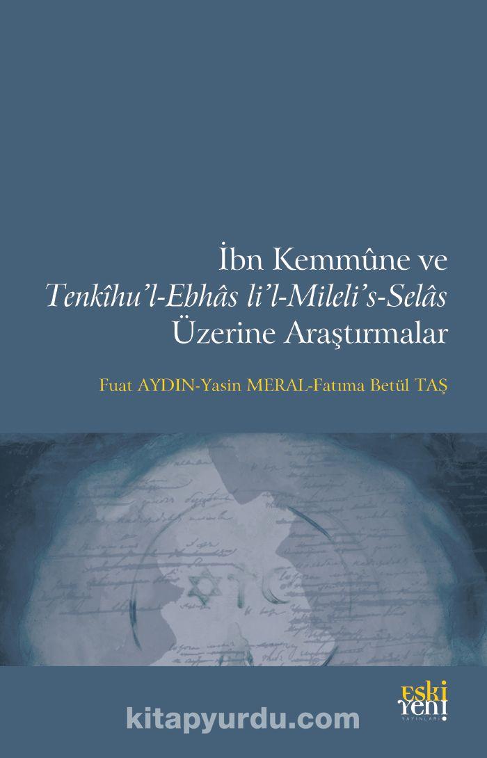 İbn Kemmûne ve  Tenkîhu'l-Ebhas li'l-Mileli's-Selas  Üzerine Araştırmalar PDF Kitap İndir