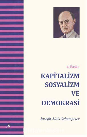 Kapitalizm  Sosyalizm Ve Demokrasi PDF Kitap İndir