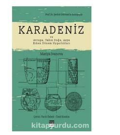 Karadeniz ve Avrupa, Yakın Doğu, Asya Erken Dönem Uygarlıkları PDF Kitap İndir