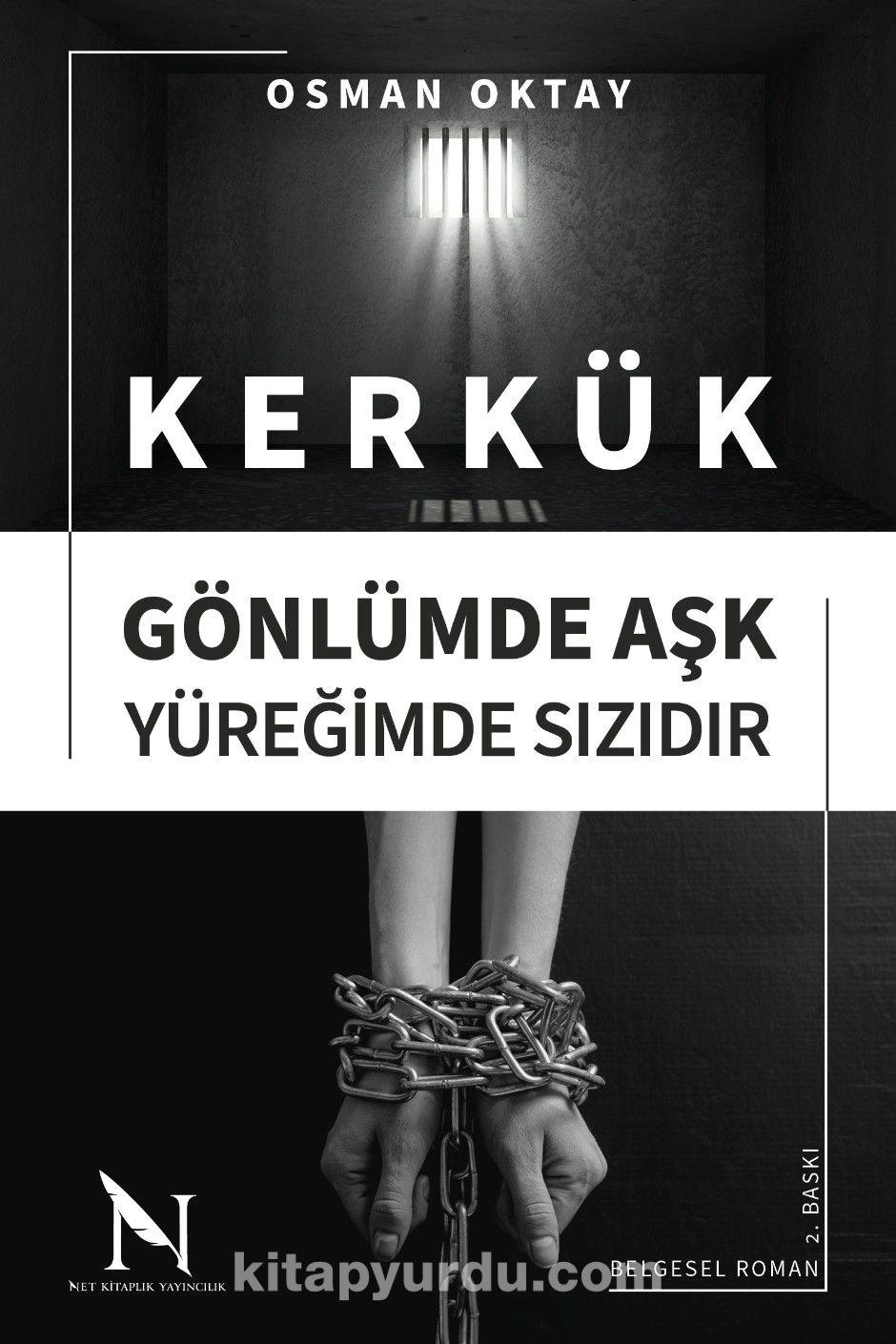 Kerkük Gönlümde Aşk, Yüreğimde Sızıdır PDF Kitap İndir