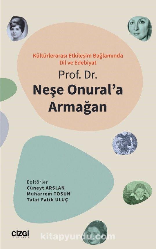 Kültürlerarası Etkileşim Bağlamında Dil ve Edebiyat - Prof. Dr. Neşe Onural'a Armağan PDF Kitap İndir