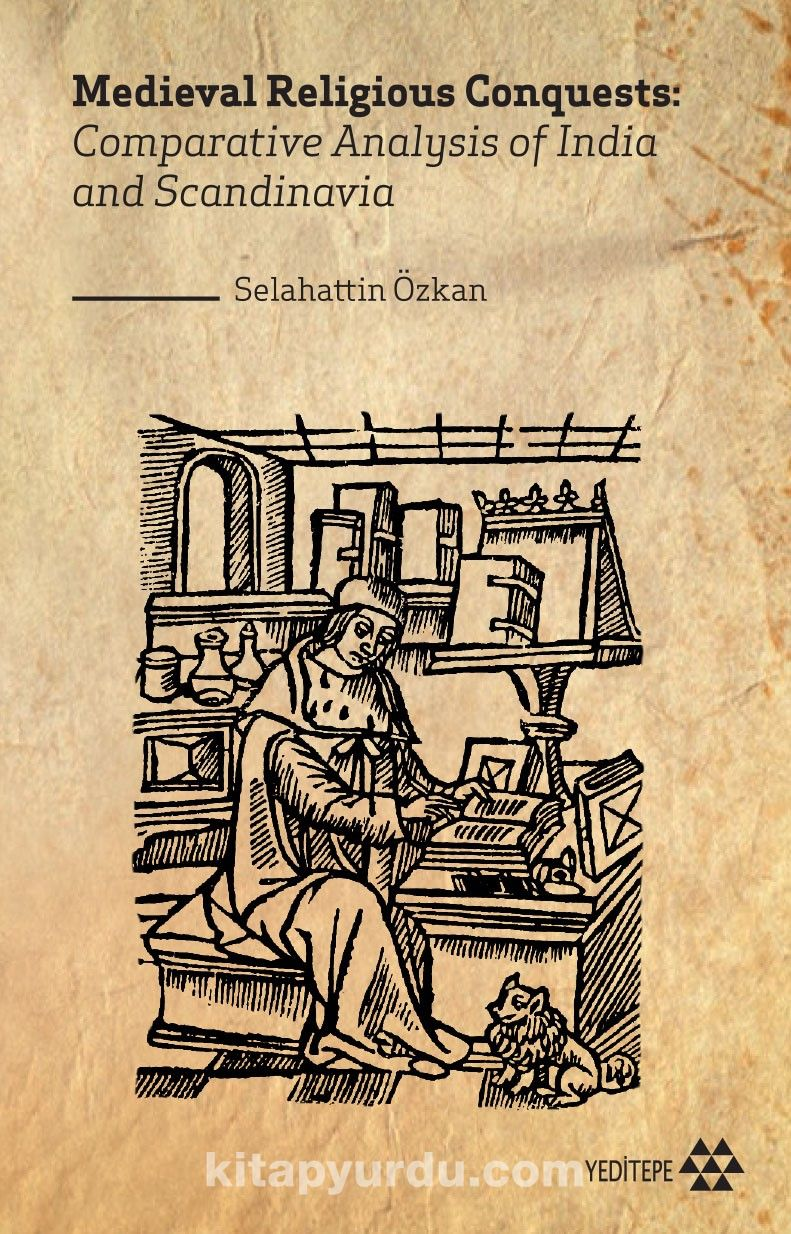 Medieval Religious Conquests:  Comparative Analysis of India and Scandinavia PDF Kitap İndir