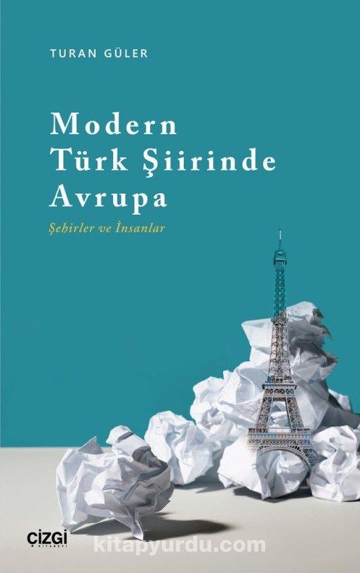 Modern Türk Şiirinde Avrupa (Şehirler ve İnsanlar) PDF Kitap İndir