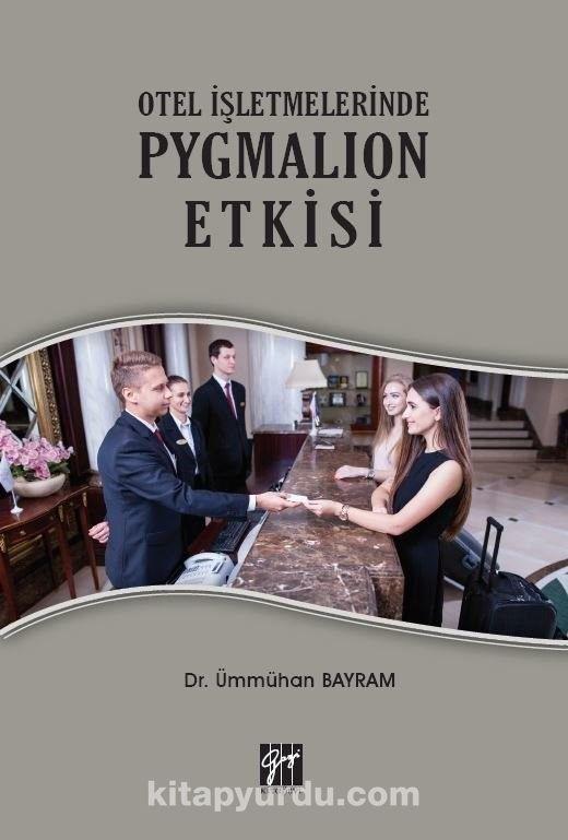 Otel İşletmelerinde Pygmalıon Etkisi PDF Kitap İndir