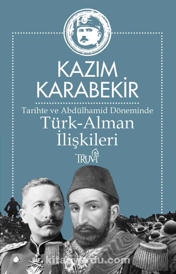 Tarihte ve Abdülhamid Döneminde Türk-Alman İlişkileri PDF Kitap İndir