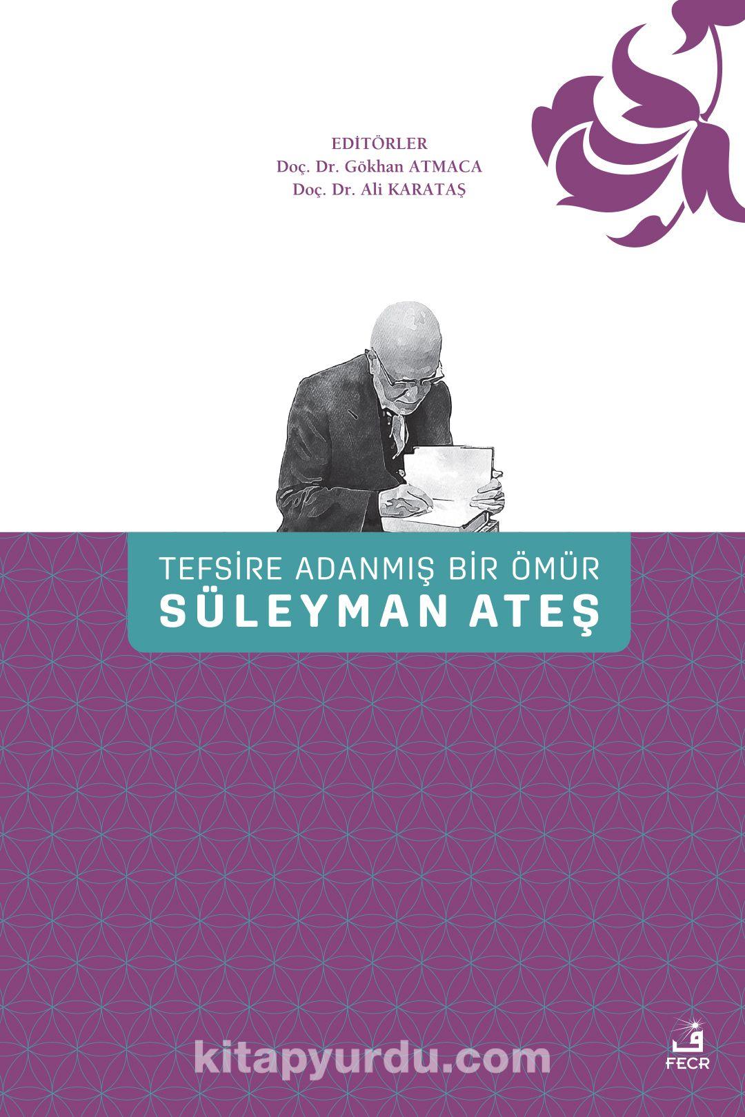 Tefsire Adanmış Bir Ömür Süleyman Ateş (Ciltli) PDF Kitap İndir