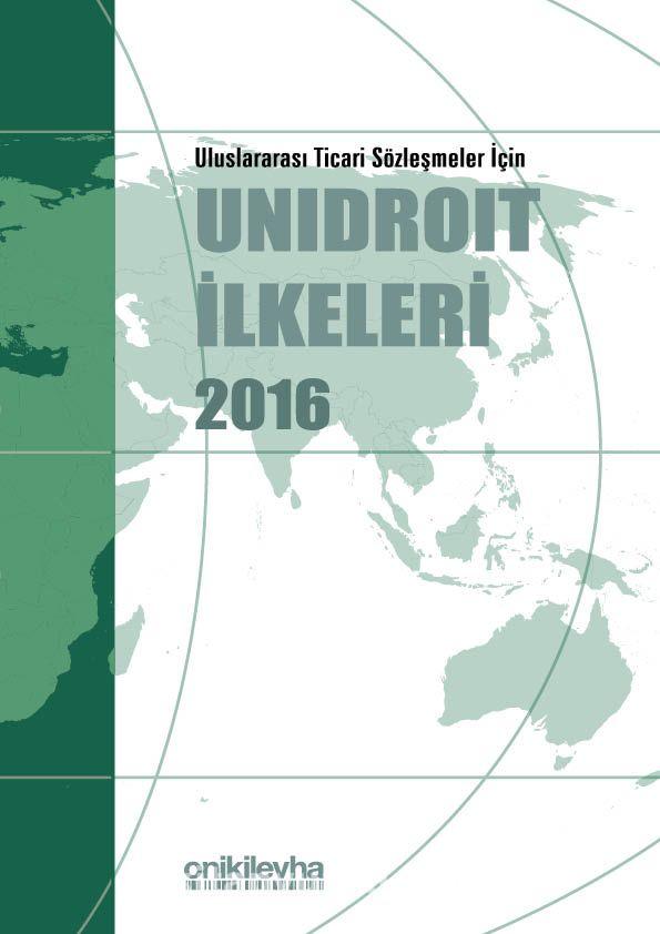 Uluslararası Ticari Sözleşmeler İçin Unidroit İlkeleri 2016 PDF Kitap İndir