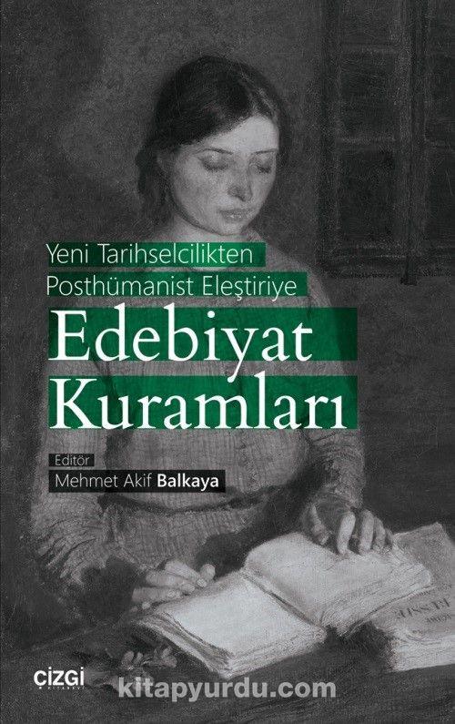 Yeni Tarihselcilikten Posthümanist Eleştiriye Edebiyat Kuramları PDF Kitap İndir