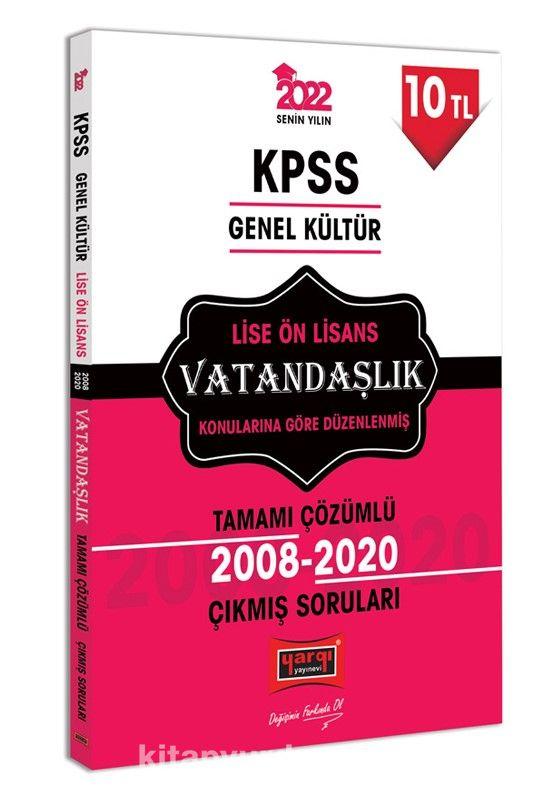 2022 KPSS Genel Kültür Lise Ön Lisans Vatandaşlık Tamamı Çözümlü Çıkmış Sorular PDF Kitap İndir