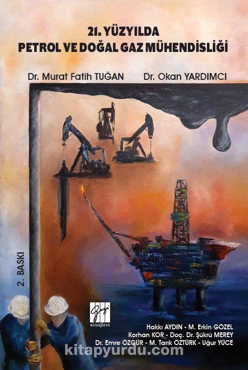 21. Yüzyılda Petrol ve Doğal Gaz Mühendisliği PDF Kitap İndir