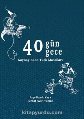 40 Gün 40 Gece Kaynağından Türk Masalları PDF Kitap İndir