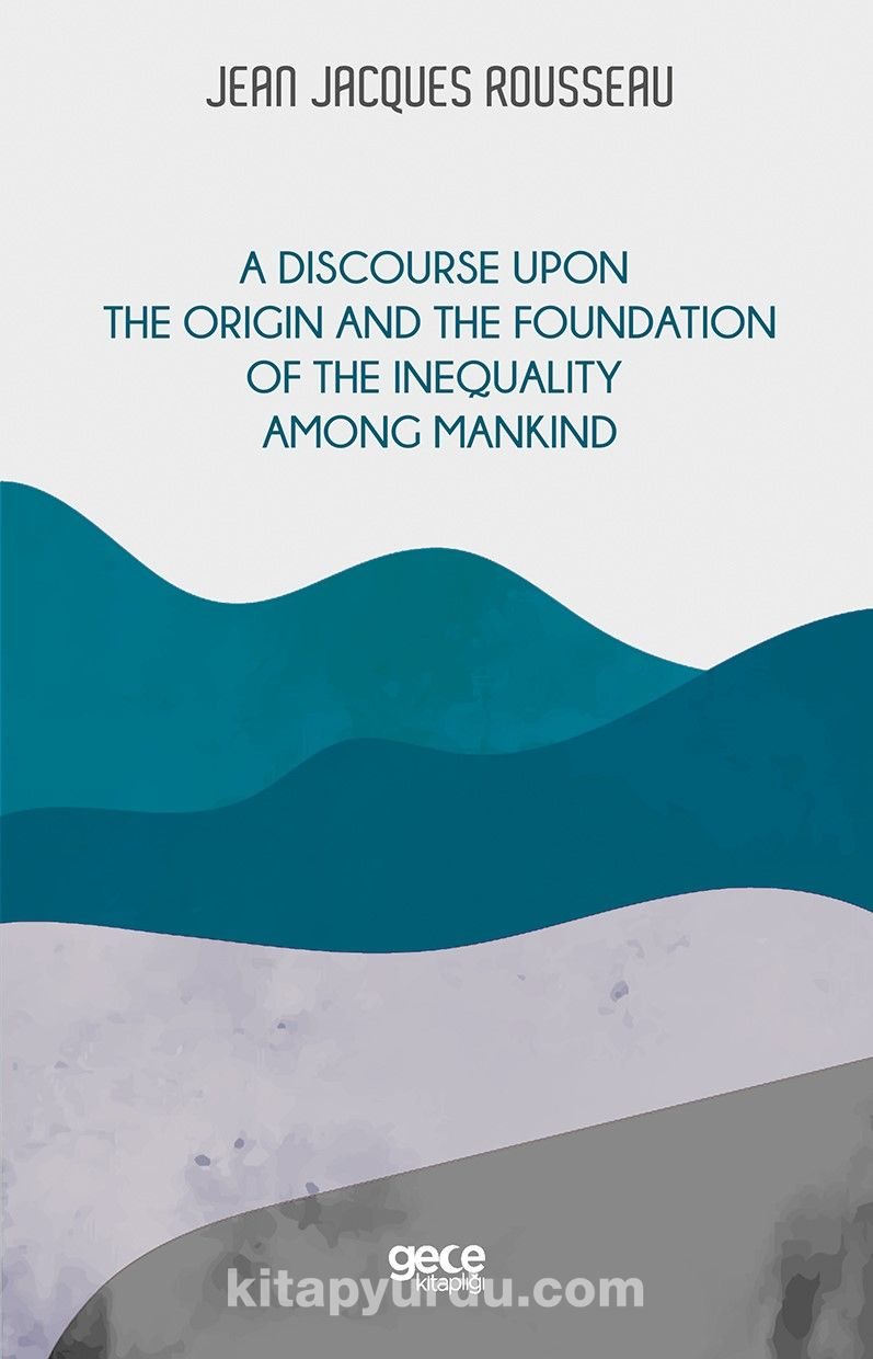 A Discourse Upon  The Origin And The Foundation Of The Inequality Among Mankind PDF Kitap İndir