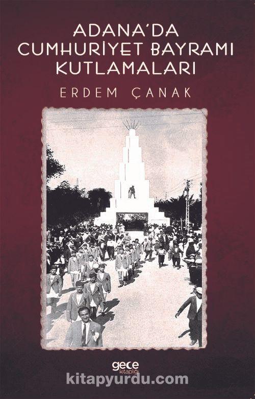 Adana'da Cumhuriyet Bayramı Kutlamaları PDF Kitap İndir