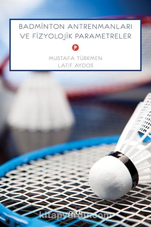 Badminton Antrenmanları ve Fizyolojik Parametreler PDF Kitap İndir