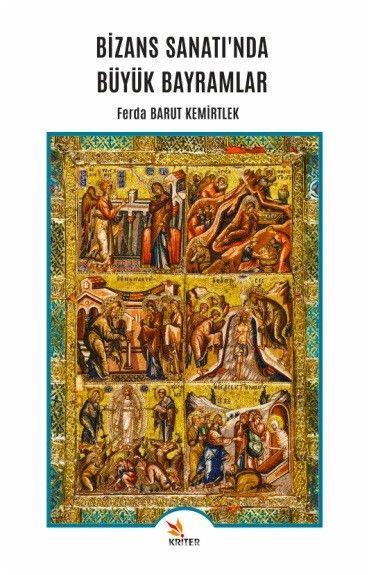 Bizans Sanatı'nda Büyük Bayramlar PDF Kitap İndir
